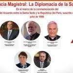 """: Conferencia Magistral :""""La Diplomacia de la Santa Sede"""""""