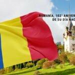 102° Aniversario del Día Nacional de Rumanía.