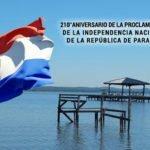 Paraguay, el 210° aniversario de su Independencia Nacional.