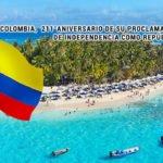 Colombia, 211° aniversario de su Proclamación de Independencia como República.
